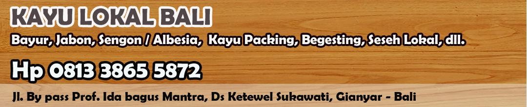 kayu lokal bali murah Hp 081338655872